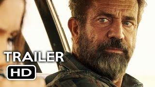 Blood Father Official Trailer  1  2016  Mel Gibson Action Movie Hd