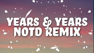 Years & Years x NOTD - If You're Over Me (Lyrics)