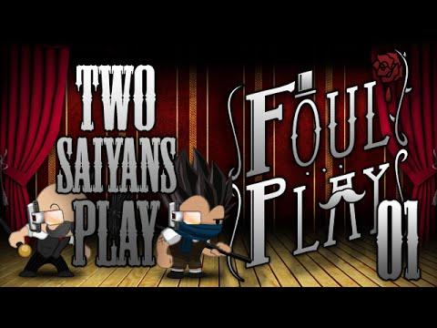 Two Saiyans Play: Foul Play Act 1