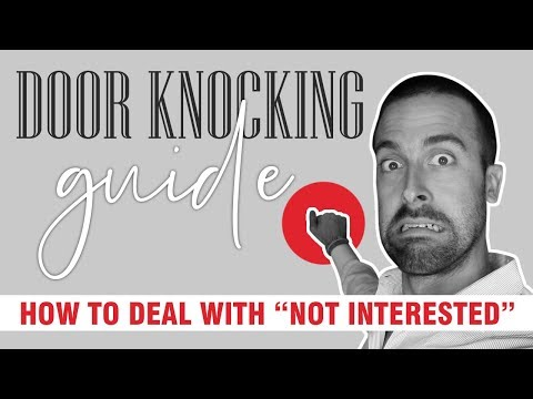 Door Knocking Guide: How To Deal with NOT INTERESTED