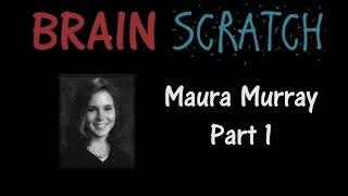 Video BrainScratch: Maura Murray Part 1 MP3, 3GP, MP4, WEBM, AVI, FLV Agustus 2018