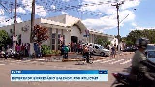 Tatuí: enterrado corpo de empresário que morreu durante troca de tiros com policiais
