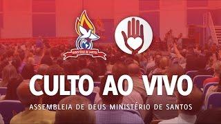Assista ao vivo a transmissão do Culto - na igreja Assembleia de Deus Ministério de Santos que está acontecendo agora na...