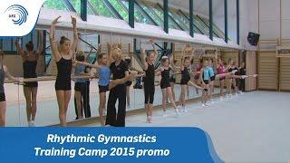 Rhythmic Gymnastics training camp 2015 promo