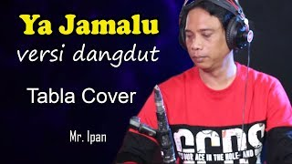 Video Ya Jamalu versi Dangdut Tabla Mas Ipan MP3, 3GP, MP4, WEBM, AVI, FLV Januari 2019
