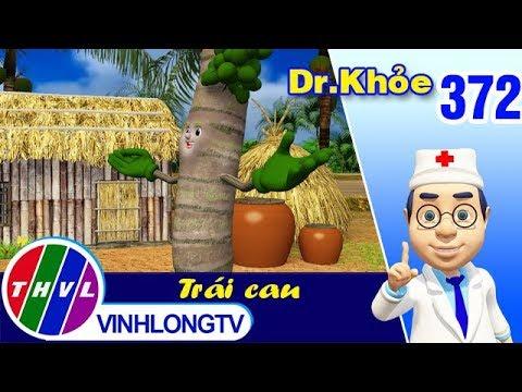 THVL | Dr. Khỏe – Tập 372: Trái cau - Phần 2 - Thời lượng: 4 phút và 34 giây.