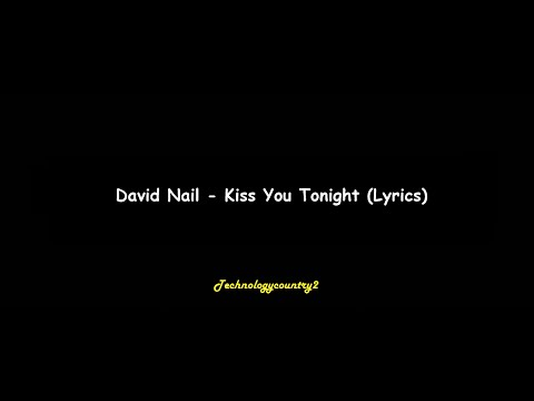 David Nail – Kiss You Tonight (Lyrics)