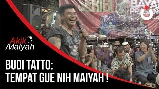 Video Budi Tatto: Tempat Gue Nih Maiyah! MP3, 3GP, MP4, WEBM, AVI, FLV September 2018