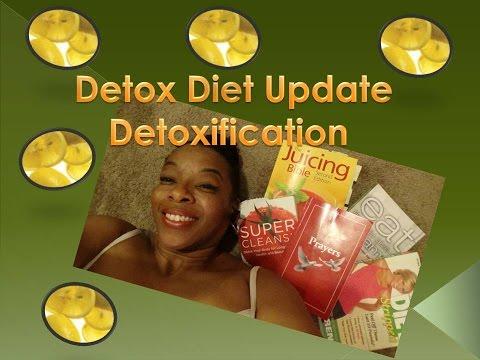 Detox Diet Update- Detoxification How I do it.
