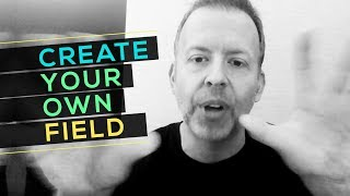 Day 13: Create Your Own Field