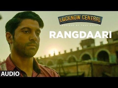 Rangdaari Full Audio Song   Lucknow Central   Farh