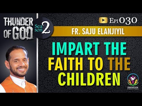 Thunder of God | Fr. Saju Elanjiyil | Season 2 | Episode 30
