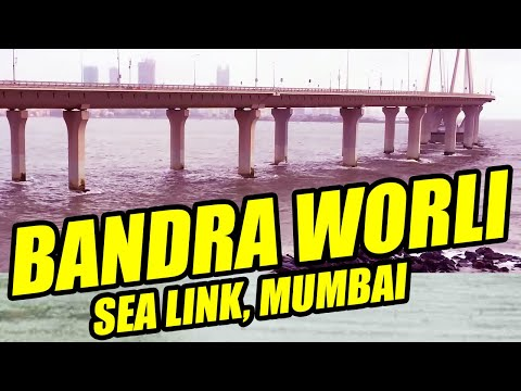 Bandra Worli Sea Link, bandra worli sea link video, Bandra-worli sea link in mumbai, Mumbai Bridge