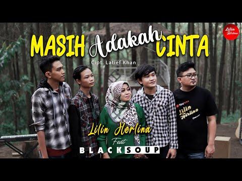 MASIH ADAKAH CINTA - LATIEF KHAN  | Cover  Lilin Herlina Ft Black Soup [ ACOUSTIC VERSION ]