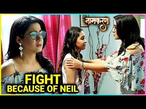 Avni And Saisha FIGHT For Neil | Naamkarann