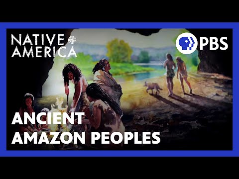 Ancient Amazon Peoples | Native America | PBS