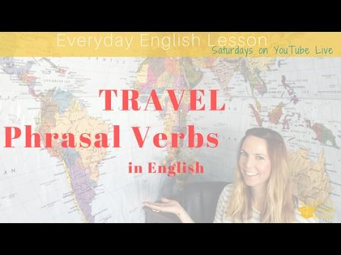 Everyday English: Travel Phrasal Verbs