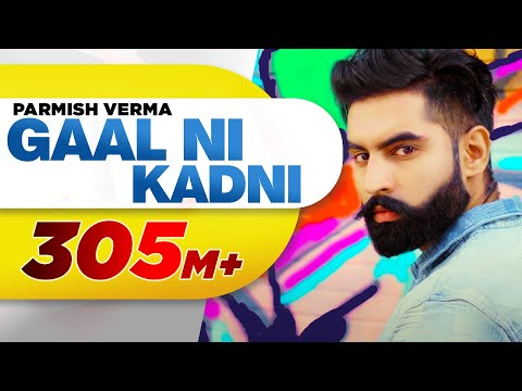 Gaal Ni Kadni | Parmish Verma | Desi Crew | Latest Punjabi Song 2017 | Speed Records