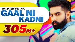Video Gaal Ni Kadni | Parmish Verma | Desi Crew | Latest Punjabi Song 2017 | Speed Records MP3, 3GP, MP4, WEBM, AVI, FLV Juni 2018