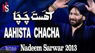 Nadeem Sarwar | Aahista Chacha | 2013 |آحستا چا چا