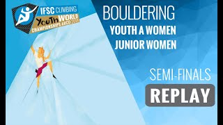 IFSC Youth World Championships - Arco 2019 - BOULDER - Semi-Finals - Youth A Women - Junior Women by International Federation of Sport Climbing