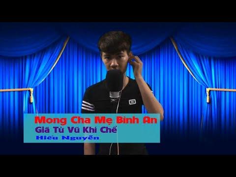 Nhạc chế 2017 Mong Cha Mẹ Bình An - Giã Từ Vũ Khí Chế