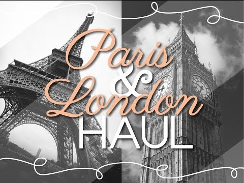 My London & Paris Haul :)