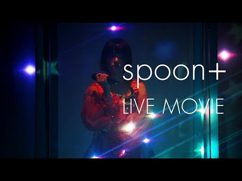 , title : 'spoon+  LIVEMOVIE'