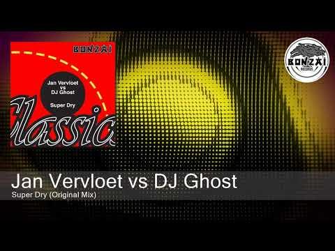 Jan Vervloet vs DJ Ghost - Super Dry (Original Mix) [Bonzai Classics]