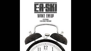 """E A Ski ft Tech N9ne  Too Short """"Wake'Em Up"""""""