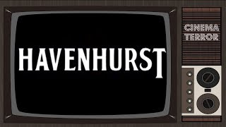 Havenhurst (2016) - Movie Review