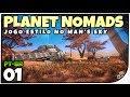 Planet Nomads 01 Jogo Parecido Com No Man s Sky Lan ame