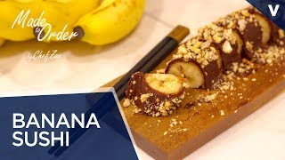 Banana Sushi | No Bake Desserts | Vegan Desserts | Made To Order | Chef Zee Cooks
