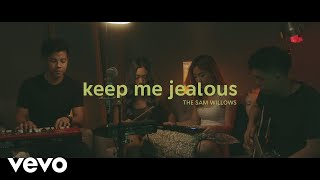 The Sam Willows - Keep Me Jealous (Stripped)
