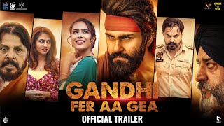 Video Gandhi Fer Aa Gea : Official Trailer | Aarya Babbar | Neha Malik | Veer Sahu  Sunakshi | VS Records download in MP3, 3GP, MP4, WEBM, AVI, FLV January 2017