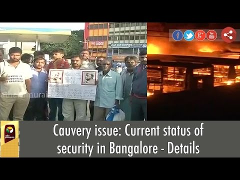 Cauvery-issue-Current-status-of-security-in-Bangalore--Details