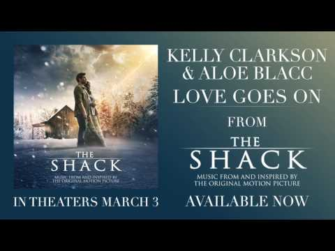 Kelly Clarkson & Aloe Blacc - Love Goes On (from The Shack) [Official Audio]