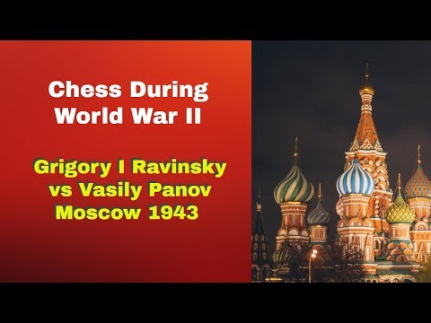 The War On The Board: Chess During World War 2  | Grigory I Ravinsky vs Vasily Panov: Moscow 1943