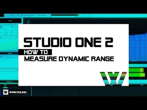 Presonus Studio One 2: How To Measure Dynamic Range | WinkSound