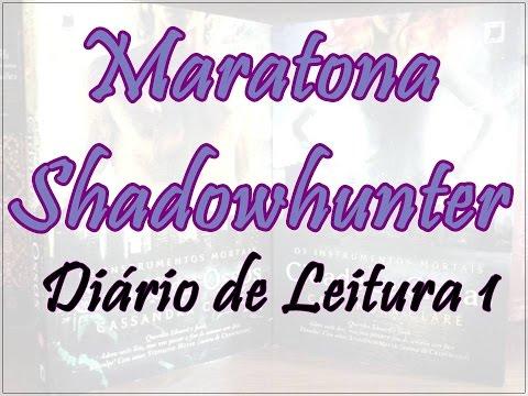 Maratona Shadowhunter: Diário de Leitura 1| Um Livro e Só
