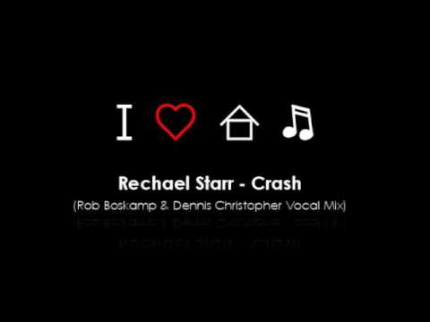 Rachael Starr - Crash (Rob Boskamp & Dennis Christopher Vocal Mix)
