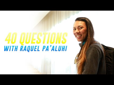 40 Questions With Raquel Paaluhi