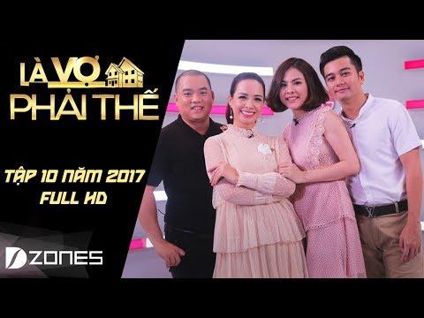 Là Vợ Phải Thế | Tập 10 Full HD: Nhạc sĩ Minh Khang từng vay 60 triệu để cưới Thúy Hạnh (18/7/17) - Thời lượng: 42:05.