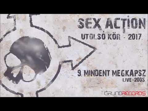 Sex Action: Mindent megkapsz (Utolsó kör - 2017) - dalszöveggel