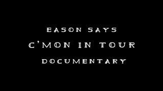 Eason Chan 陳奕迅 C'mon in~ Tour Documentary [FULL LENGTH VIDEO]