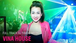 DJ Trang Moon 2016 Nonstop Tổng Hợp Các Màn Biểu Diễn Bốc Lửa Trong Bar