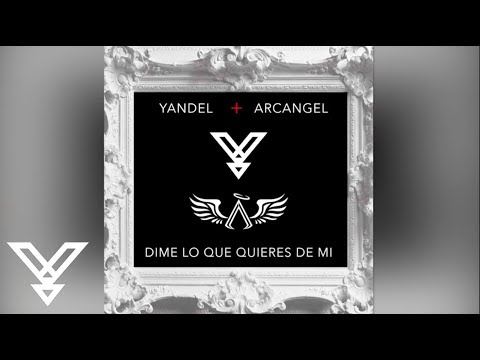 Letra Dime Lo Que Quieres De Mi Yandel Ft Arcangel