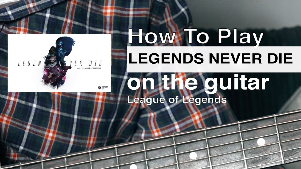 Legends Never Die (League of Legends) Guitar Tutorial // Guitar Chords // League of Legends Cover
