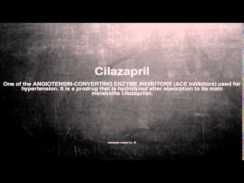 Medical vocabulary: What does Cilazapril mean
