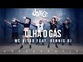 Olha o Gás - MC Vitão feat. Dennis DJ - Coreografia    FitDance TV